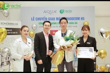 Lễ chuyển giao công nghệ Sonoderm H5 tại Aqua Clinic